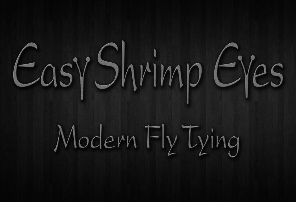 Easy Shrimp Eyes - Modern Fly Tying